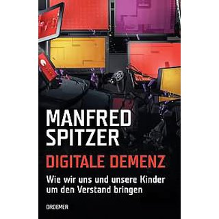 SPITZER, MANFRED Digitale Demenz