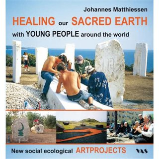 MATTHIESSEN, JOHANNES HEALING our SACRED EARTH - with YOUNG PEOPLE around the world