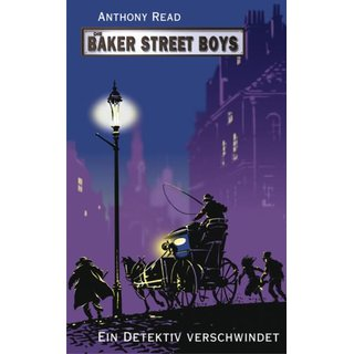 READ, ANTHONY Die Baker Street Boys: Ein Detektiv...