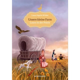 WILDER, LAURA INGALLS Unsere kleine Farm Bd. 2 - Laura in...