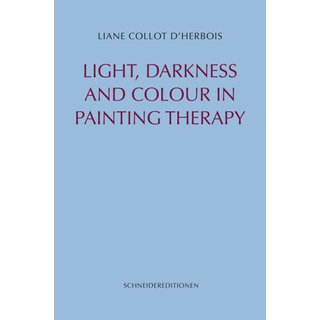 COLLOT DHERBOIS, LIANE Light, Colour and Darkness in...