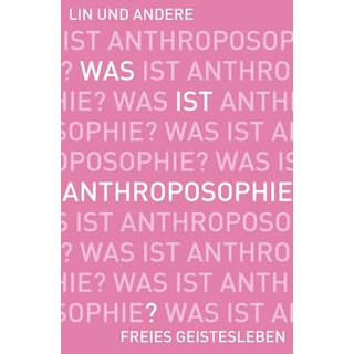 LIN, JEAN-CLAUDE (HRSG.),  Was ist Anthroposophie?