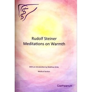 STEINER, RUDOLF,  Meditations on Warmth