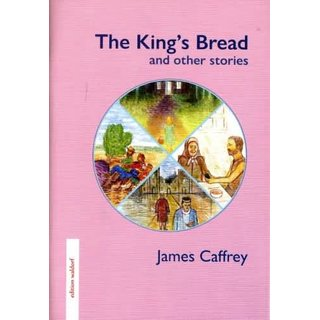 CAFFREY, JAMES The King?s Bread