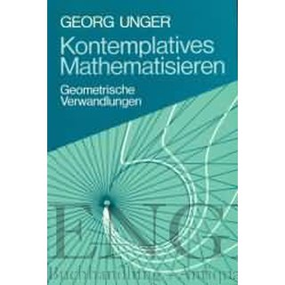 UNGER, GEORG Kontemplatives Mathematisieren
