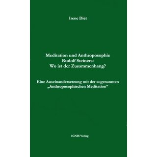 DIET, IRENE Meditation und Anthroposophie Rudolf Steiners