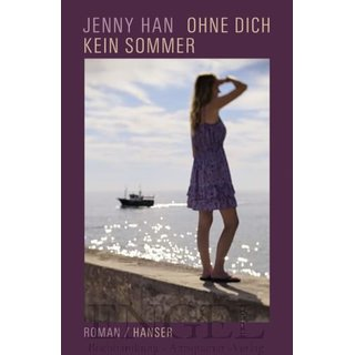 HAN, JENNY Ohne dich kein Sommer