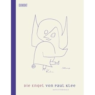 FRIEDEWALD, BORIS Die Engel von Paul Klee