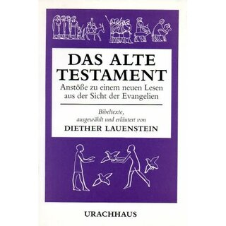 LAUENSTEIN, DIETHER Das Alte Testament.