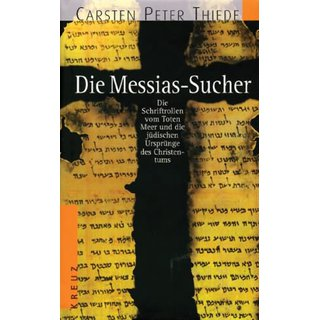 THIEDE, CARSTEN PETER Die Messias-Sucher