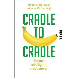 BRAUNGART, MICHAEL UND WILLIAM MCDONOUGH Cradle to Cradle